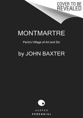 Image for Montmartre: Paris's Village of Art and Sin