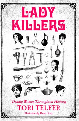 Image for Lady Killers: Deadly Women Throughout History