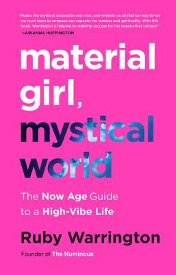 Image for Material Girl, Mystical World: The Now Age Guide to a High-Vibe Life