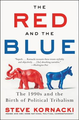 Image for The Red and the Blue: The 1990s and the Birth of Political Tribalism