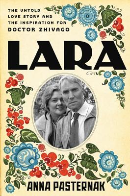 Image for Lara: The Untold Love Story and the Inspiration for Doctor Zhivago