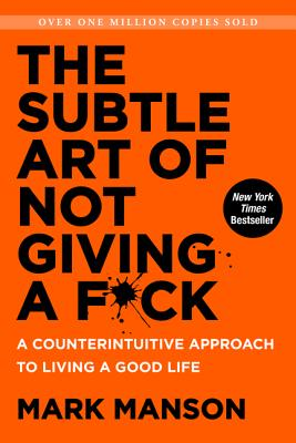 Image for The Subtle Art of Not Giving a F*ck: A Counterintuitive Approach to Living a Good Life