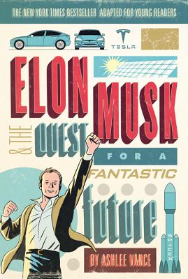 Image for Elon Musk and the Quest for a Fantastic Future Young Readers' Edition