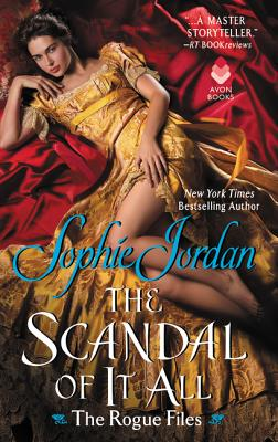 The Scandal of It All: The Rogue Files, Sophie Jordan