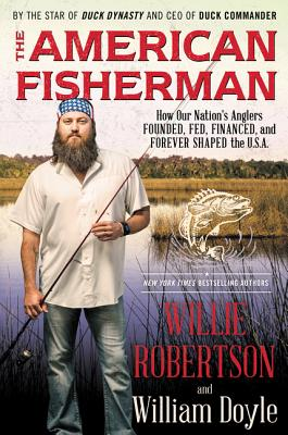 Image for American Fisherman: An Angler's History of the USA