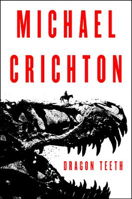 Image for Dragon Teeth: A Novel