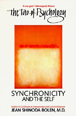 The Tao of Psychology: Synchronicity and Self, Bolen, Jean Shinoda