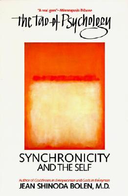 The Tao of Psychology: Synchronicity and Self, Bolen, Jean Shinoda