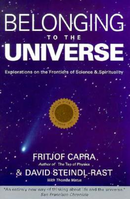 Image for Belonging to the Universe: Explorations on the Frontiers of Science and Spirituality