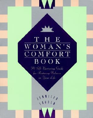 Woman's Comfort Book, The, Louden, Jennifer