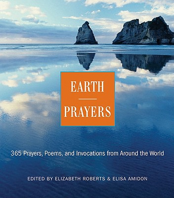 Image for Earth Prayers: 365 Prayers, Poems, and Invocations from Around the World