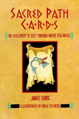 Image for Sacred Path Cards: The Discovery of Self Through Native Teachings