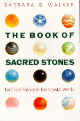 Image for The Book of Sacred Stones: Fact and Fallacy in the Crystal World