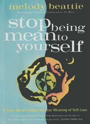 Image for Stop Being Mean to Yourself
