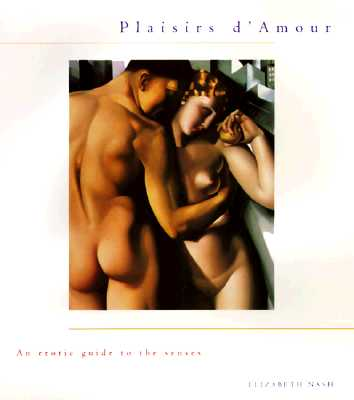 Image for Plaisirs D'Amour: An Erotic Guide to the Senses