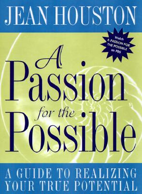 Image for A Passion For the Possible: A Guide to Realizing Your True Potential