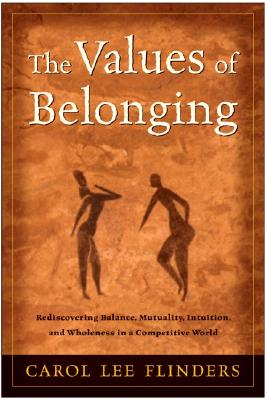 Image for The Values of Belonging: Rediscovering Balance, Mutuality, Intuition, and Wholeness in a Competitive World
