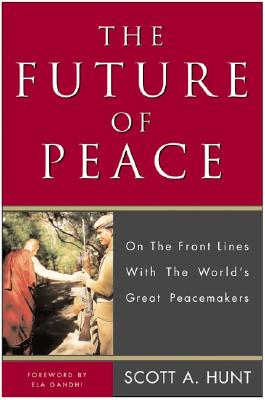 Image for The Future of Peace: On the Front Lines with the World's Great Peacemakers