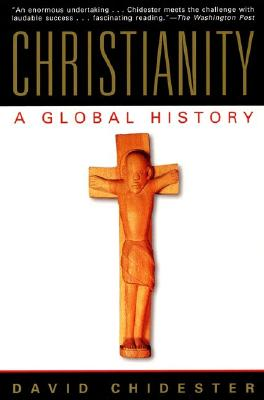Christianity: A Global History, Chidester, David