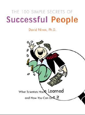 Image for The 100 Simple Secrets of Successful People: What Scientists Have Learned and How You Can Use It