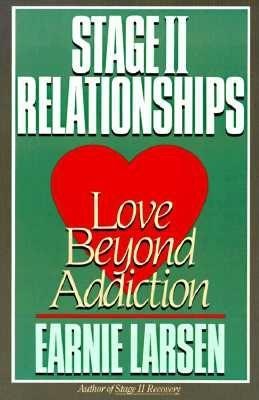 "Stage II Relationships: Love Beyond Addiction, ""Larsen, Earnie"""