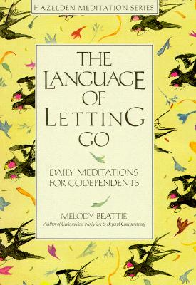 Image for The Language of Letting Go: Daily Meditations for Co-Dependents (Hazelden Meditation Series)