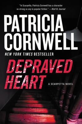 Depraved Heart: A Scarpetta Novel, Patricia Cornwell