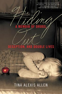Image for Hiding Out: A Memoir of Drugs, Deception, and Double Lives