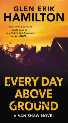 Image for Every Day Above Ground: A Van Shaw Novel (Van Shaw Novels)