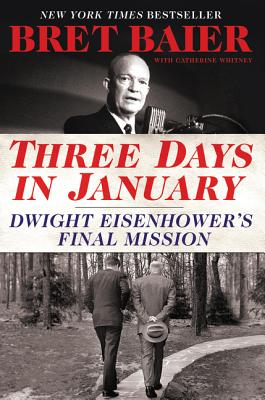 Image for THREE DAYS IN JANUARY DWIGHT EISENHOWER'S FINAL MISSION