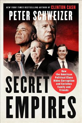 Image for Secret Empires: How the American Political Class Hides Corruption and Enriches Family and Friends