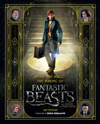 Image for Inside the Magic: The Making of Fantastic Beasts and Where to Find Them