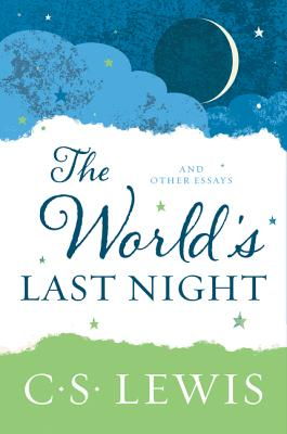 Image for The World's Last Night: And Other Essays