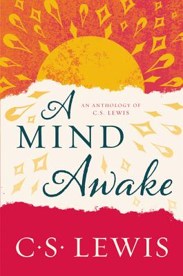 Image for A Mind Awake: An Anthology of C. S. Lewis