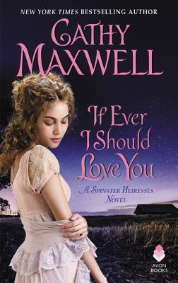 Image for If Ever I Should Love You: A Spinster Heiress Novel (The Spinster Heiresses)