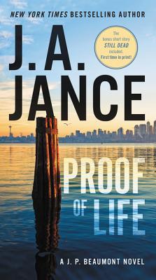 Proof of Life: A J. P. Beaumont Novel, J. A. Jance