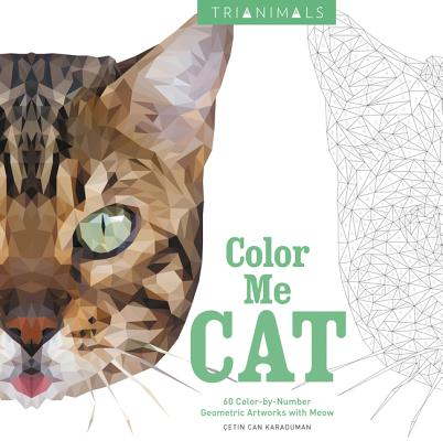 Image for Trianimals: Color Me Cat: 60 Color-by-Number Geometric Artworks with Meow
