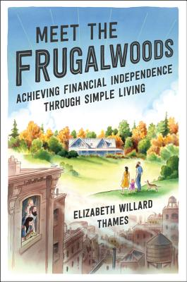 Image for MEET THE FRUGALWOODS: ACHIEVING FINANCIAL INDEPENDENCE THROUGH SIMPLE LIVING