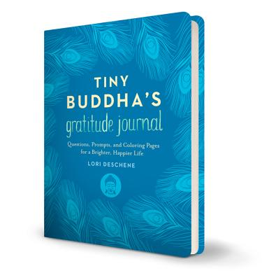 Image for TINY BUDDHA'S GRATITUDE JOURNAL QUESTIONS, PROMPTS, AND COLORING PAGES FOR A BRIGHTER, HAPPIER LIFE