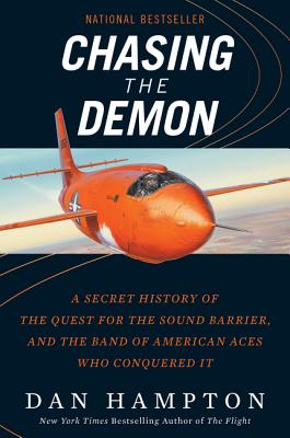 Image for Chasing the Demon: A Secret History of the Quest for the Sound Barrier, and the Band of American Aces Who Conquered It