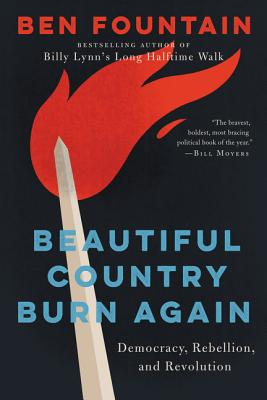 Image for Beautiful Country Burn Again: Democracy, Rebellion, and Revolution
