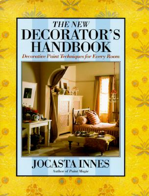 Image for The New Decorator's Handbook, Decorative Paint Techniques for Every Room