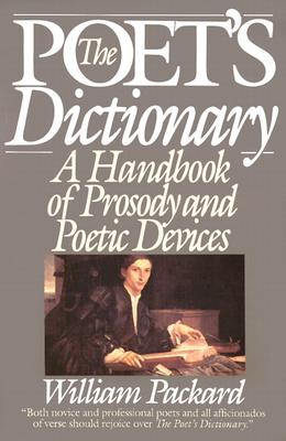 Image for The Poet's Dictionary: A Handbook of Prosody and Poetic Devices