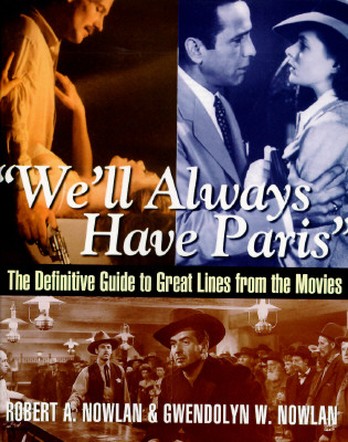 Image for We'll Always Have Paris: The Definitive Guide to Great Lines from the Movies