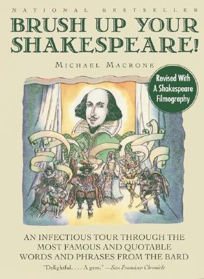 Image for Brush Up Your Shakespeare!: An Infectious Tour Through the Most Famous and Quotable Words and Phrases from the Bard