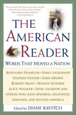 The American Reader: Words That Moved a Nation, Diane Ravitch