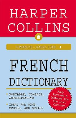 HarperCollins French Dictionary: French-English/English-French, Harpercollins