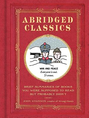 Image for Abridged Classics: Brief Summaries of Books You Were Supposed to Read but Probably Didn't