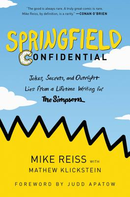 Image for Springfield Confidential: Jokes, Secrets, and Outright Lies from a Lifetime Writing for The Simpsons