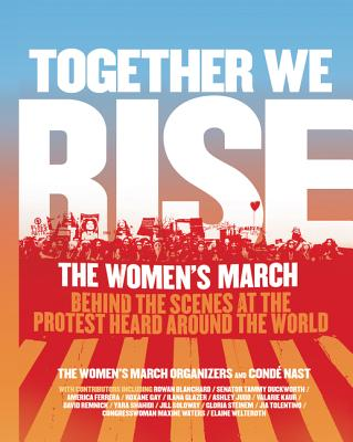Image for Together We Rise  Behind the Scenes at the Protest Heard Around the World